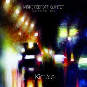 album Kimèra - ( Mirko Pedrotti Quintet )