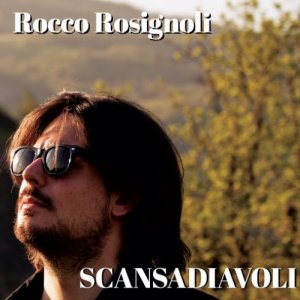 album Scansadiavoli - Rocco Rosignoli
