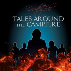 album Tales around the campfire - Deadly Tide