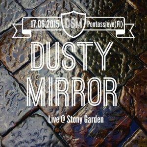 album Live @ Stony Garden, Pontassieve (Fi) - 17/06/2015 - Dusty Mirror
