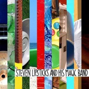album Steven Lipsticks and his Magic Band - Steven Lipsticks and his Magic Band