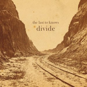 album Divide - The Last To Knows