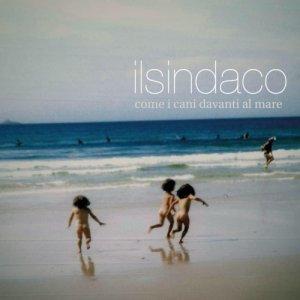 album Come i cani davanti al mare - Il Sindaco