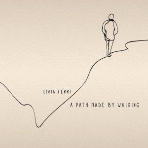 album A Path Made By Walking - Livia Ferri