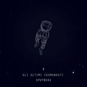 album Sputnik1 - GliUltimiCosmonauti