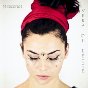 album 29 seconds - VERA DI LECCE