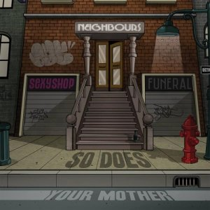 album Neighbours - So Does Your Mother
