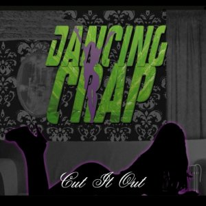 album Cut It Out - Dancing Crap