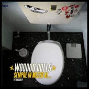 album Sempre in mezzo al ... - Woodoo Dolls