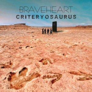 album CRITERYOSAURUS - Braveheart