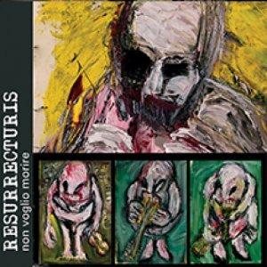 album Non Voglio Morire - Resurrecturis