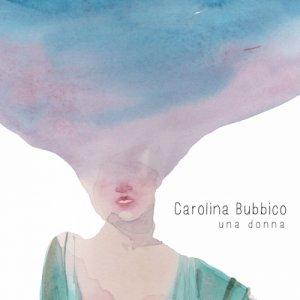 album Una donna - Carolina Bubbico