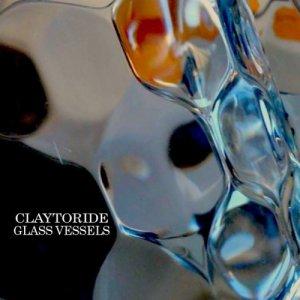 album Glass Vessels - ClayToRide