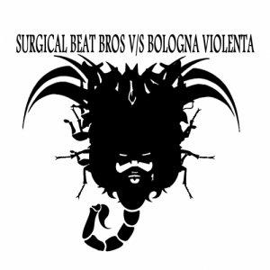 album SURGICAL BEAT BROS V/S BOLOGNA VIOLENTA - SURGICAL BEAT BROS V/S BOLOGNA VIOLENTA