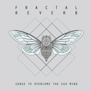 album Songs to overcome the ego mind - Fractal Reverb