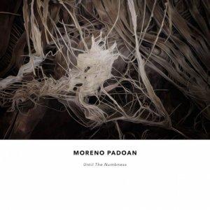 album Until The Numbness - Moreno Padoan