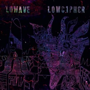album Lowcipher - Lowave