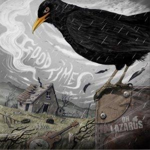 album Good Times - Oh Lazarus