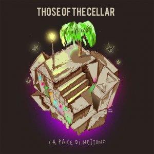 album La Pace Di Nettuno - Those Of The Cellar