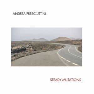 album Steady Mutations - Andrea Presciuttini