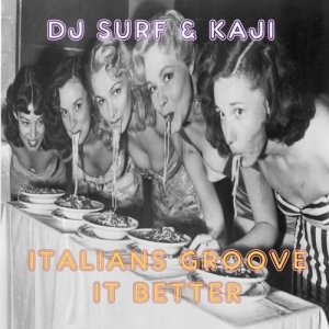 album Italians Groove It Better - Dj Surf & Kaji