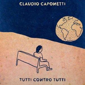 album Tutti Contro Tutti - Claudio Caponetti