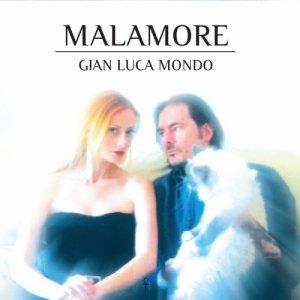 album Malamore - Gianluca Mondo