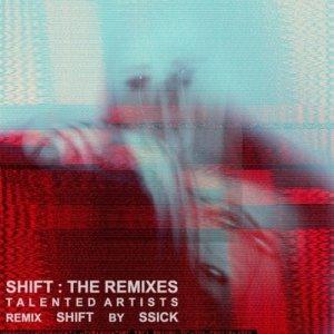 album Shift: The Remixes - SSiCk