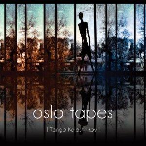 album Tango Kalashnikov - Oslo Tapes