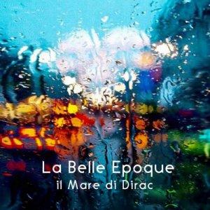 album Il Mare di Dirac - La Belle Epoque