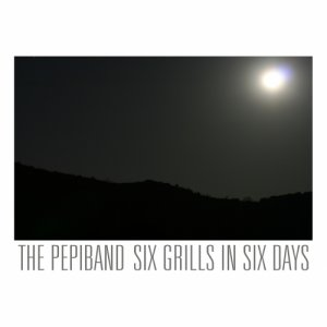 album Six Grills In Six Days - The PepiBand