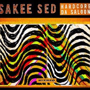 album Hardcore da Saloon - Sakee sed