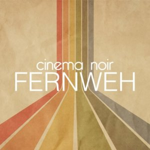 album Fernweh - Cinema Noir