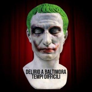 album Tempi difficili - DAB - Delirio a Baltimora