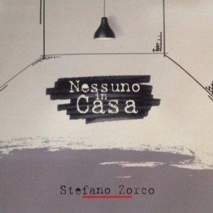 album NESSUNO IN CASA - STEFANO ZORCO