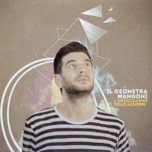 album L'Anticiclone delle Azzorre - Il Geometra Mangoni