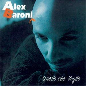 album Quello Che Voglio - Alex Baroni