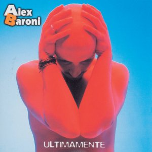 album Ultimamente - Alex Baroni