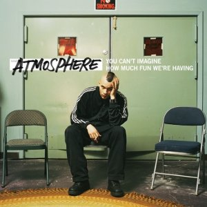album You Can't Imagine How Much Fun We're Having - Atmosphere