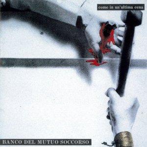 album Come In Un'ultima Cena - Banco del Mutuo Soccorso
