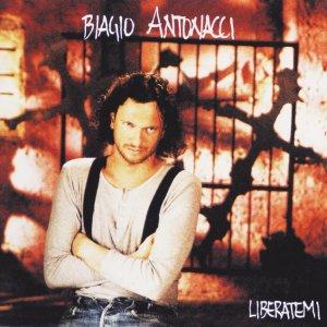album Liberatemi - Biagio Antonacci