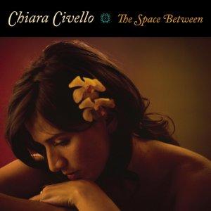 album The Space Between - Chiara Civello