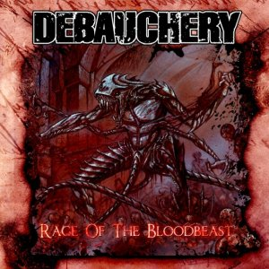 album Rage Of The Bloodbeast - Debauchery