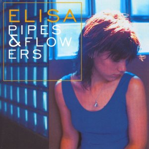 album Pipes & Flowers - Elisa