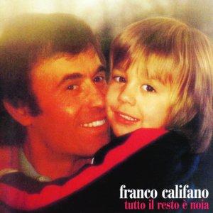 album Tutto Il Resto E' Noia - Franco Califano