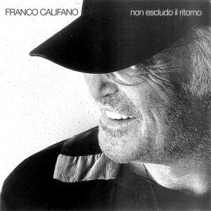 album Non Escludo Il Ritorno - Franco Califano