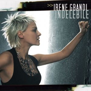 album Indelebile - Irene Grandi