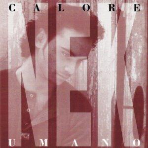 album Calore Umano - Nek