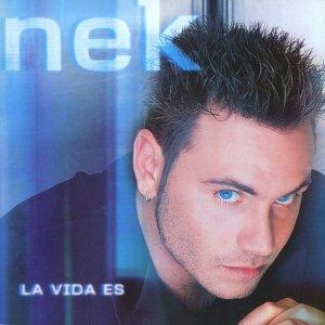 album La Vida Es - Nek