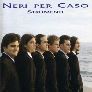 album Strumenti - Neri Per Caso